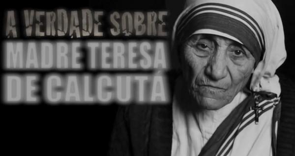 """MADRE TERESA: UMA VIDA, UMA OUTRA HITÓRIA! """"O ANJO DA MORTE"""" (VÍDEOS)"""