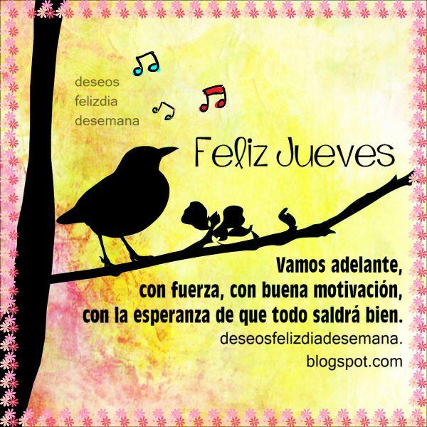 Frases Positivas de un Feliz Jueves. Imagen bonita para el jueves, buen ánimo, motivación personal, Buenos deseos para este nuevo día.