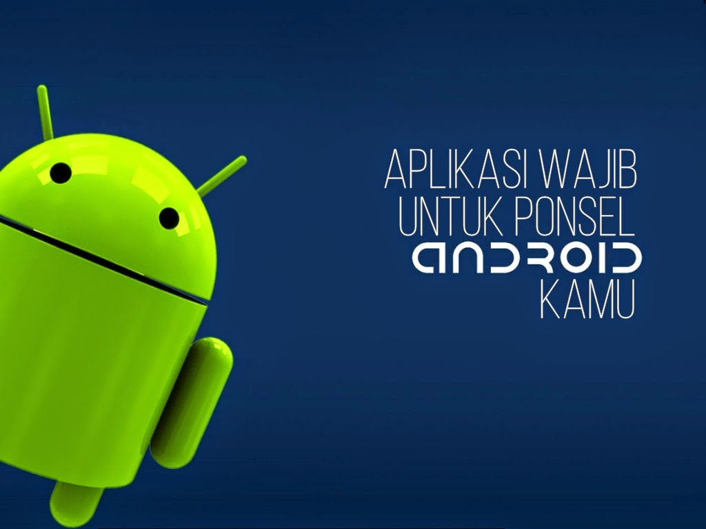 Aplikasi yang wajib diinstall pada handphone android