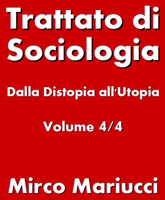 Trattato di Sociologia: dalla Distopia all'Utopia.
