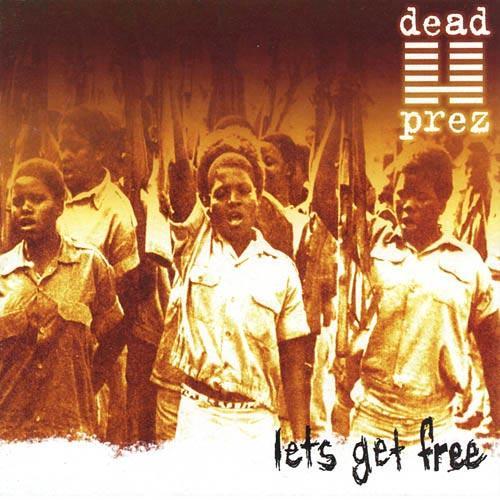 Resultado de imagen para Let's get free - Dead Prez