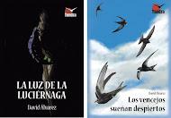LA LUZ DE LA LUCIÉRNAGA y LOS VECEJOS SUEÑAN DESPIERTOS. En Librerías y en Editorial Tundra
