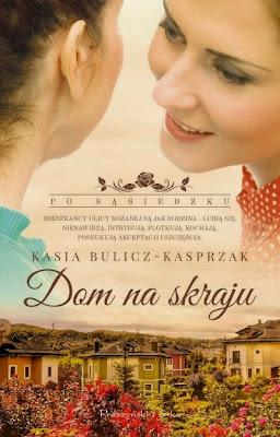"""""""Dom na skraju"""" – Kasia Bulicz-Kasprzak"""