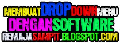 Software Untuk Membuat Menu Drop Down
