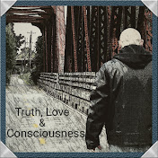 Truth, Love & Consciousness By Joe Conscious