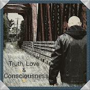 Truth, Love & Consciousness By Joe Conscious