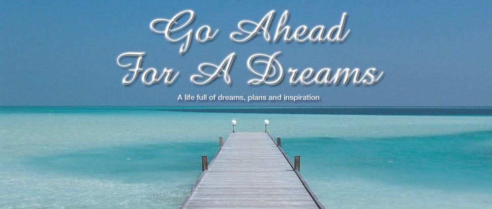 Go Ahead For a Dream