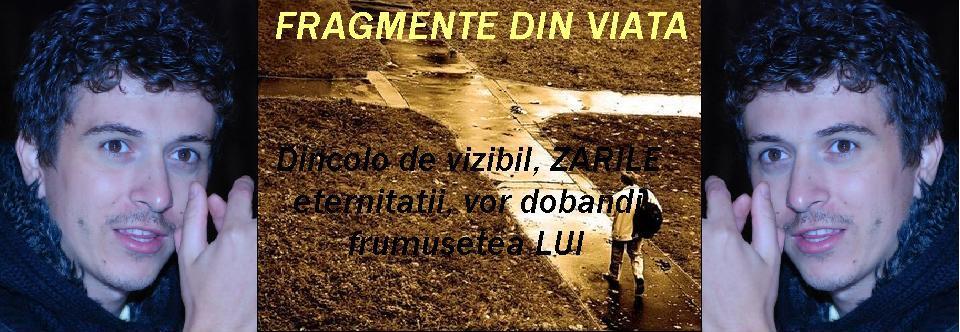 FRAGMENTE DE VIATA
