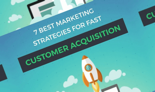 7 Ways To Dramatically Improve Your Customer Acquisition