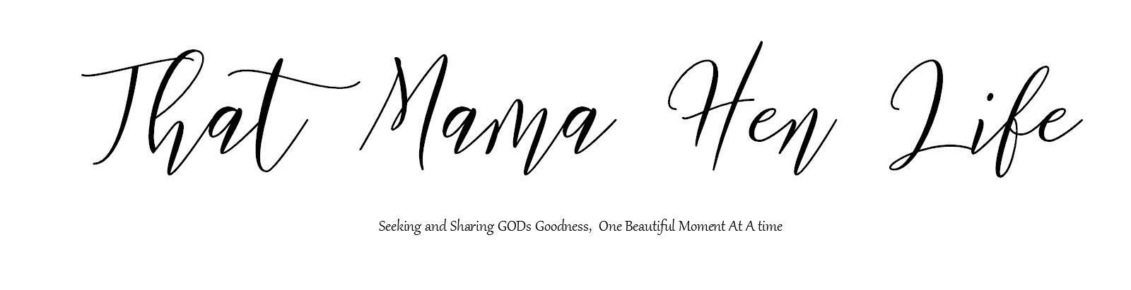 That Mama Hen Life