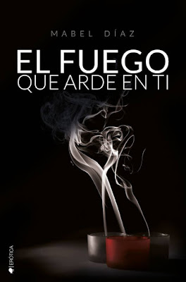 LIBRO - El fuego que arde en ti Mabel Díaz (Kiwi - 5 octubre 2015) NOVELA EROTICA | Mayores de 18 años Edición papel & ebook kindle | Comprar en Amazon España