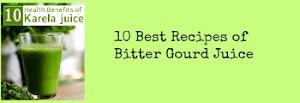 10 Best Recipes of Bitter Gourd Juice