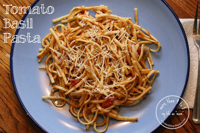 "Tomato Basil Pasta | more than 9 to 5: my life as ""Mom"""