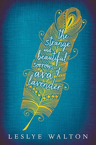 The Strange and Beautiful Sorrows of Ava Lavender by Leslye Walton