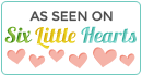 As Seen On Six Little Hearts