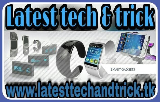 Latest Tech & Trick