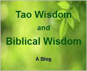 <b>Tao Wisdom and Biblical Wisdom</b>