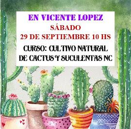 EN VICENTE LOPEZ - CURSO: CULTIVO ORGÁNICO DE CACTUS Y SUCULENTAS NC
