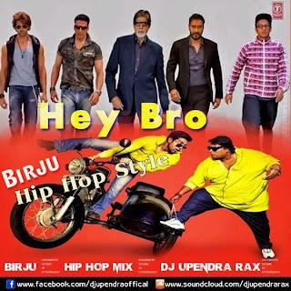 Birju - Hip Hop Mix (Hey Bro) DJ Upendra Rax