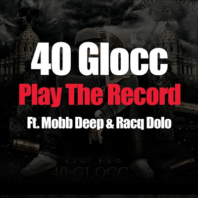 40_Glocc_feat_Mobb_Deep_And_Racq_Dolo-Play_The_Record-(UMA1323031158)-WEB-2011-ELB