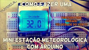 Como fazer uma Mini Estação Meteorológica com Arduino.