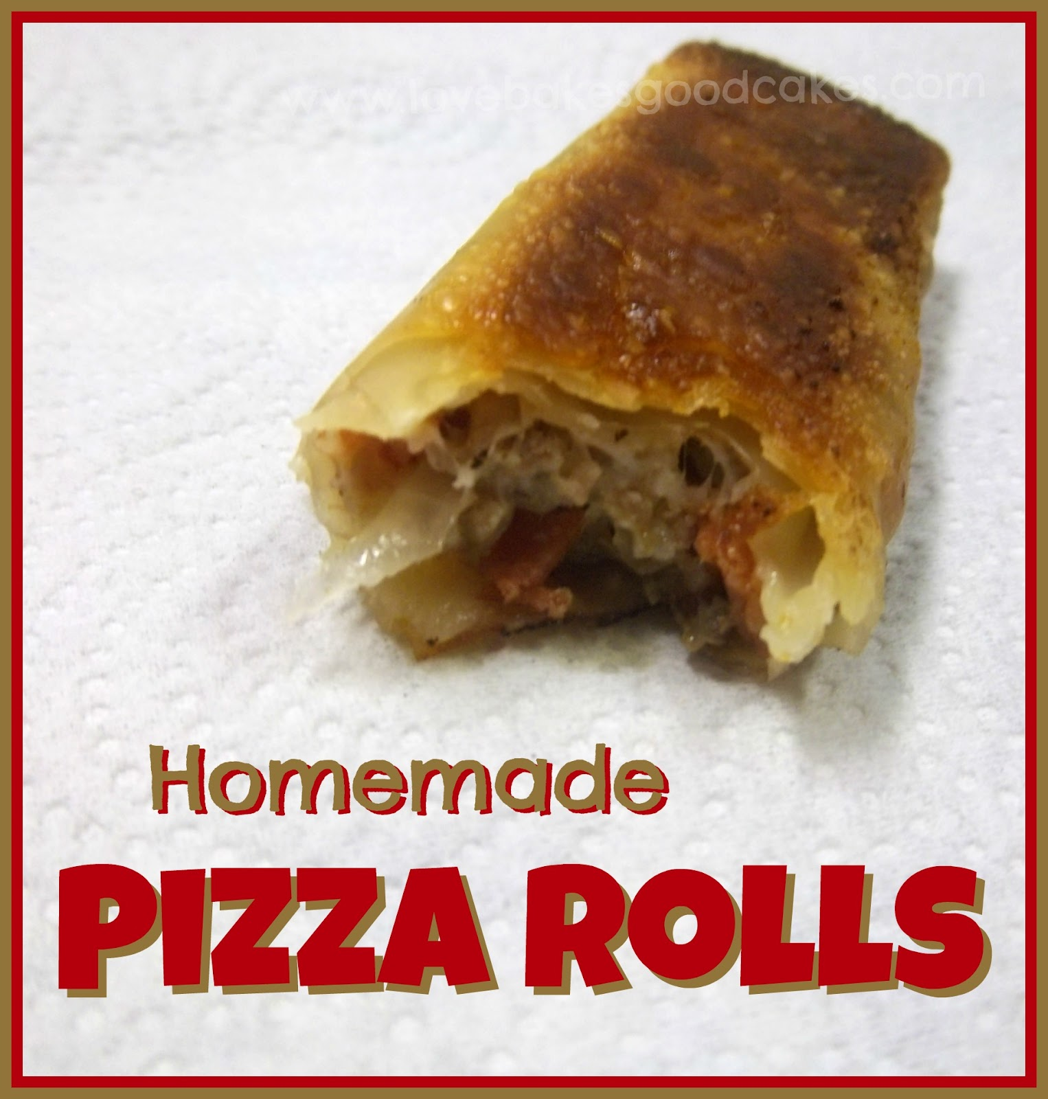Homemade Pizza Rolls | Love Bakes Good Cakes