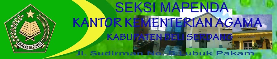 SEKSI PENDIDIKAN MADRASAH KANTOR KEMENTERIAN AGAMA KABUPATEN DELI SERDANG