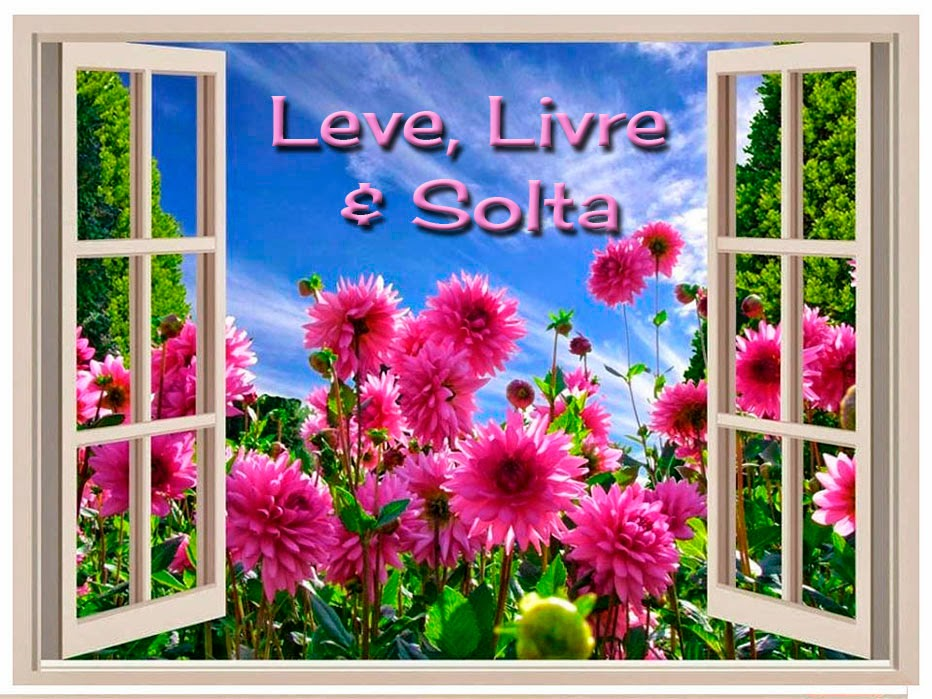 LEVE, LIVRE & SOLTA!