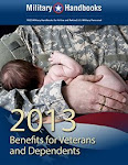 2013 Edition: Federal Benefits for Veterans, Dependents and Survivors