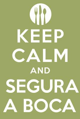 KEEP CALM AND SEGURA A BOCA