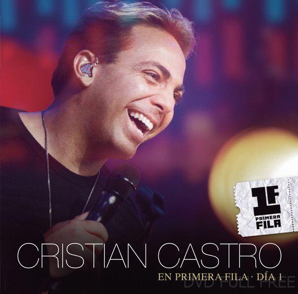 Cristian Castro – En Primera Fila: Dia 1