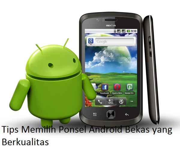 Tips Memilih Ponsel Android Bekas yang Berkualitas