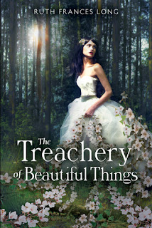 The Trechery of Beautiful Things by Ruth Frances Long