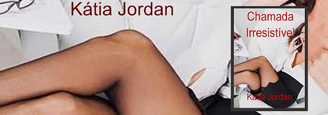 [Lançamento] Chamada Irresistível | Katia Jordan