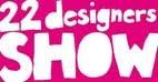 22 Designers show
