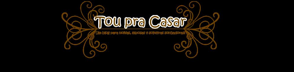 Blog Tou pra Casar