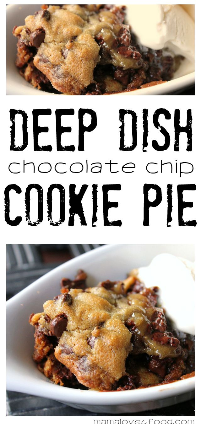 Deep Dish Chocolate Chip Cookie Pie Recipe