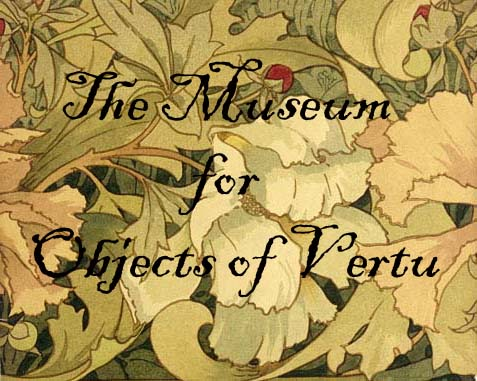 the museum for objects of vertu