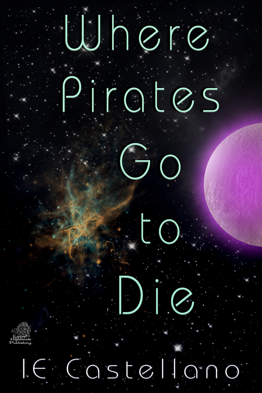 Where Pirates Go to Die by IE Castellano