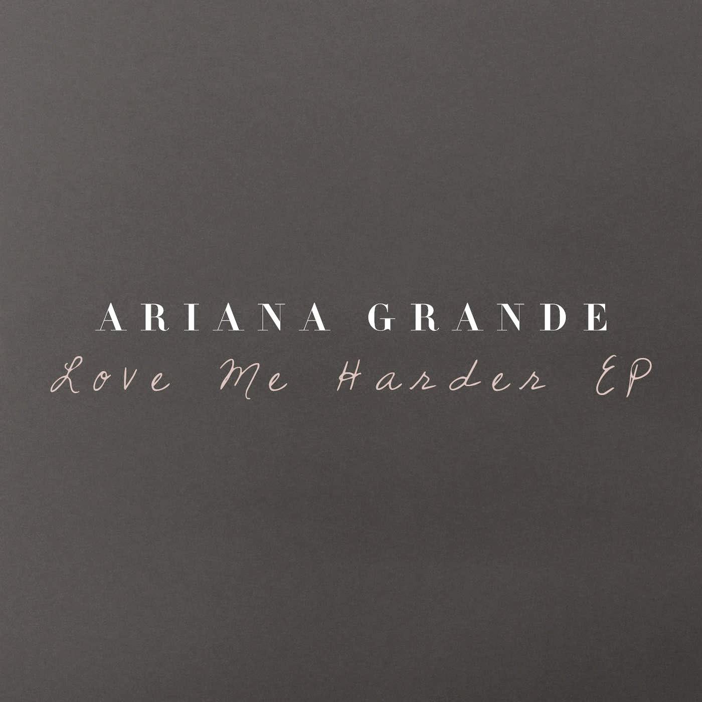 Ariana Grande - Love Me Harder - Single Cover