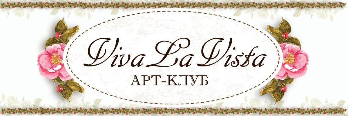 """""""VIVA LA VISTA"""""""