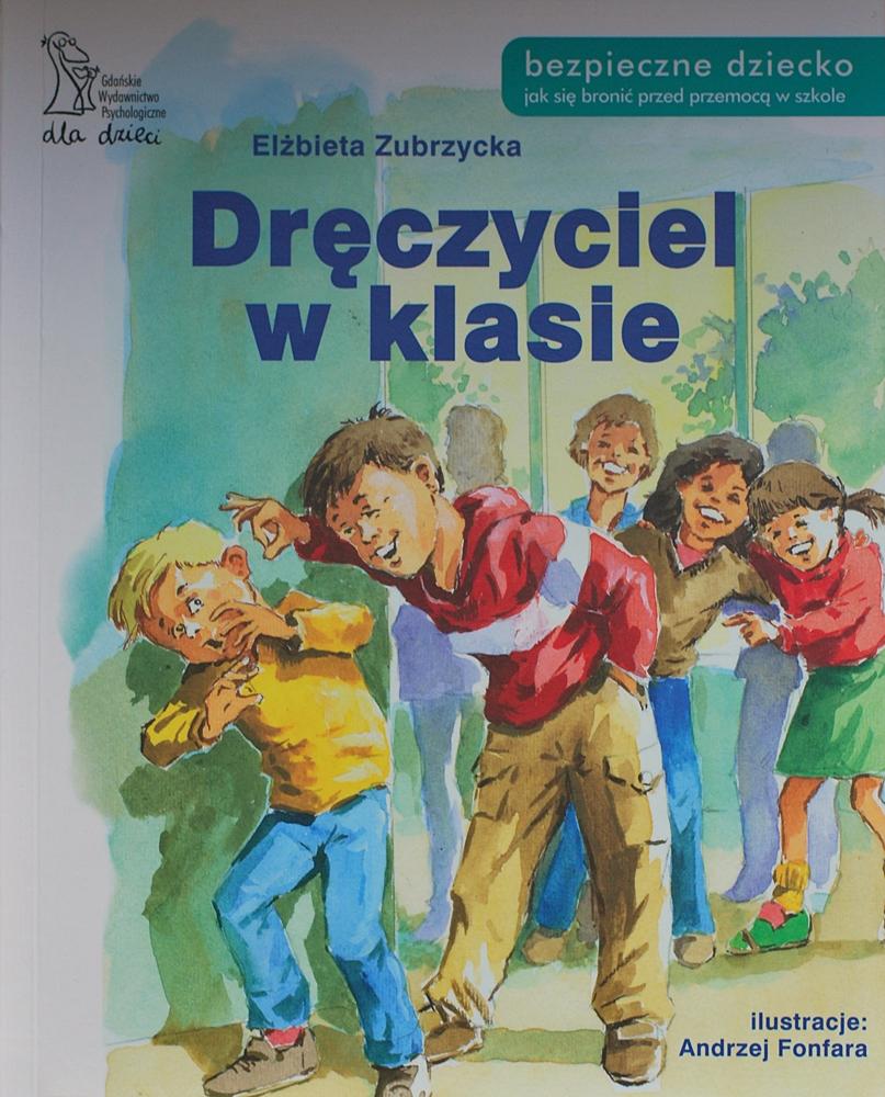 """Elżbieta Zubrzycka """"Dręczyciel w klasie"""""""