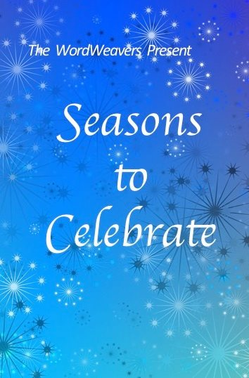 Seasons to Celebrate: A Wordweaver Anthology