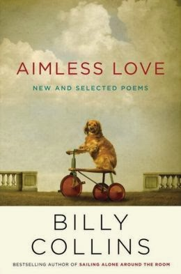 http://www.amazon.com/Aimless-Love-New-Selected-Poems/dp/0679644059/ref=sr_1_1?s=books&ie=UTF8&qid=1392068268&sr=1-1&keywords=aimless+love
