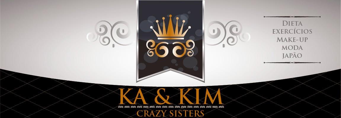 KA & KIM - Crazy Sisters