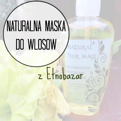 Naturalna maska do włosów z Etnobazar
