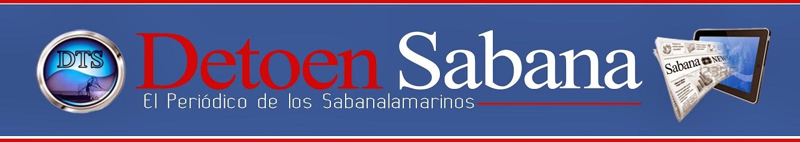 """DetoenSabana.Com """"El Periódico de los Sabanalamarinos"""""""