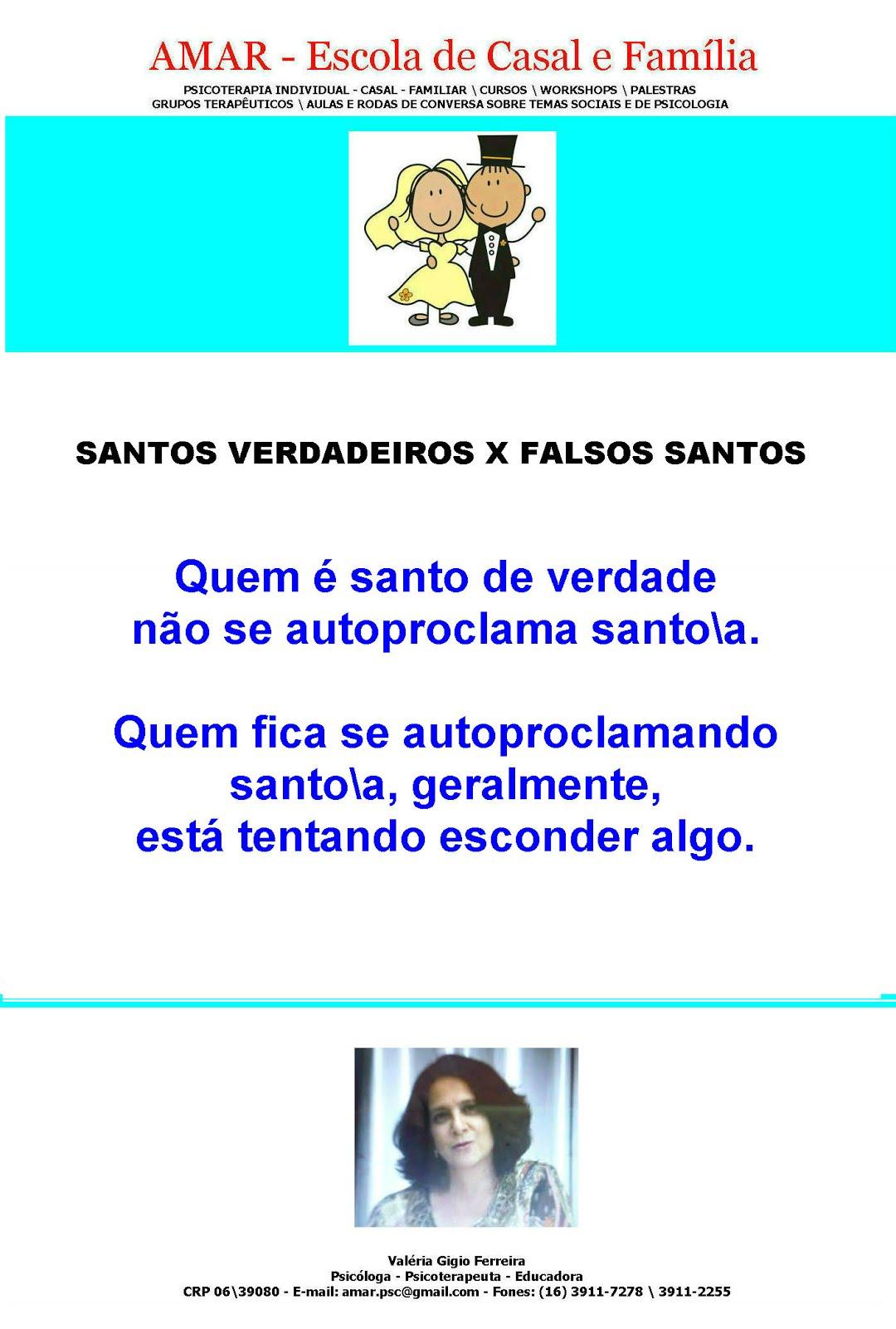 Santos verdadeiros e falsos santos...