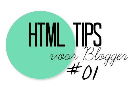 HTML tips voor Blogger #01.