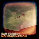 Sam Forrest - No Imagination